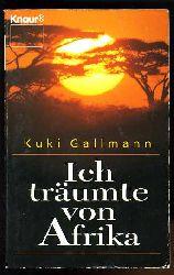 Gallmann, Kuki:  Ich träumte von Afrika.