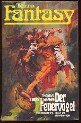 Swann, Thomas Burnett:  Der Feuervogel. Von Halbgöttern, Hexen und Tiermenschen. Terra Fantasy.