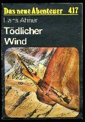 Ahner, Hans:  Tödlicher Wind. Das neue Abenteuer 417.