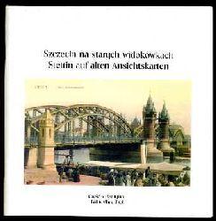 Stettin auf alten Ansichtskarten. Szczecin na starych widokówkach.