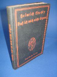 Lhotsky, Heinrich:  Daß ich mich nicht ärgere.