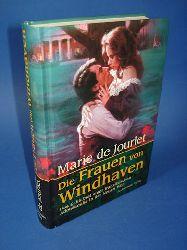 De Jourlet, Marie:  Die Frauen von Windhaven. Das Schicksal einer französischen Adelsfamilie in der Neuen Welt.