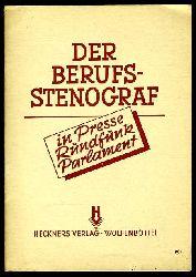 Der Berufsstenograf in Presse, Rundfunk und Parlament.