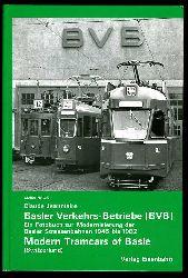 Jeanmaire, Claude:  Basler Verkehrs-Betriebe (BVB) Ein Fotobuch zur Modernisierung der Basler Strassenbahnen von 1945-1982. Modern Tramcars of Basle. Archiv Nr. 45.