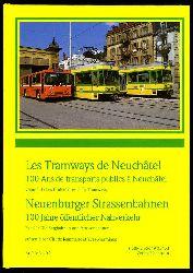 Jeanmaire, Claude:  Les tramways de Neuchatêl. 100 ans de transports publics à Neuchatêl. Neuenburger Strassenbahnen. 100 Jahre öffentlicher Nahverkehr. Bd. 1: Die Bergbahnen und Strassenbahnen. Archiv Nr. 54.