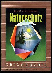 Steinbacher, Georg:  Naturschutz. Orionbücher Bd. 99.