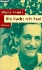 Knauss, Sibylle:  Die Nacht mit Paul. Roman.