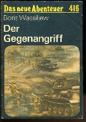 Wassiljew, Boris:  Der Gegenangriff. Das neue Abenteuer 416.