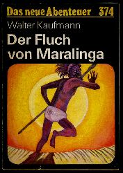 Kaufmann, Walter:  Der Fluch von Maralinga. Das neue Abenteuer 374.