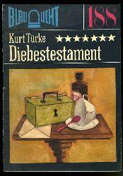 Türke, Kurt:  Diebestestament. Kriminalerzählung. Blaulicht 188.