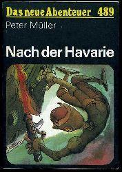 Müller, Peter:  Nach der Havarie. Das neue Abenteuer 489.