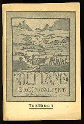 Guimerà, Àngel und Rudolf Lothar:  Tiefland. Oper in einem Vorspiel und zwei Aufzügen nach A. Guimera von Rudolph Lothar. Musik von Eugen D`Albert. Textbuch.