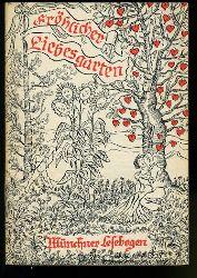 Fröhlicher Liebesgarten. Münchner Lesebogen 60.