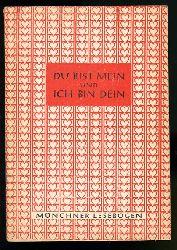 Du bist mein und ich bin Dein. Münchner Lesebogen 30.