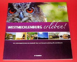 Westmecklenbur erleben! Eine Entdeckungsreise durch die Naturidylle West- und Südwestmecklenburgs bis nach Schwerin. Edition Mecklenburg erleben.