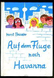 Beseler, Horst:  Auf dem Fluge nach Havanna. Die kleinen Trompeterbücher 97.