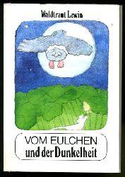 Lewin, Waldtraut:  Vom Eulchen und der Dunkelheit. Die kleinen Trompeterbücher 162.