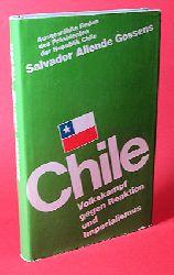 Chile. Volkskampf Gegen Reaktion und Imperialismus. Aus Reden Des Präsidenten Der Repuplik Chile Salvador Allende Gossens.