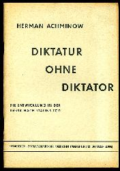 Achminow, Herman:  Diktatur ohne Diktator. Die Entwicklung in der UdSSR nach Stalins Tod.