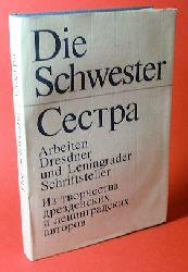 Die Schwester. Arbeiten Dresdner und Leningrader Schriftsteller.