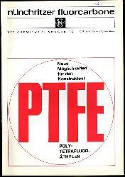 Nünchritzer Fluorcarbone. Neue Möglichkeiten für den Konstrukteur. PTFE. Polytetrafluoräthylen.