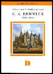 Krempien, Margot:  Schweriner Schlossbaumeister G. A. Demmler 1804 - 1886. Eine Biographie.