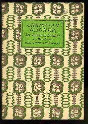 Christian Wagner, der Bauer und Dichter aus Warmbronn. Münchner Lesebogen 86.