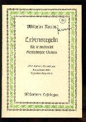 Raabe, Wilhelm:  Lebensregeln für mancherlei Kostgänger Gottes. Aus Raabes Schrifttum dargeboten von Theodor Kappstein. Münchner Lesebogen 56.