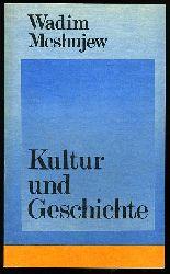 Meshujew, Wadim:  Kultur und Geschichte.