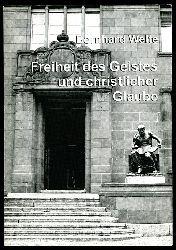 Welte, Bernhard:  Freiheit des Geistes und christlicher Glaube. Vorlesungen für Hörer aller Fakultäten im Sommersemester 1956. Schriften der Welte-Gesellschaft 4.