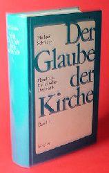 Schmaus, Michael:  Der Glaube der Kirche. Handbuch katholischer Dogmatik (nur) Band 1.
