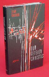 Guitton, Jean:  Der geteilte Christus. Krisen und Konzilien der Kirche.