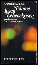 Harnisch, Günter:  Träume lösen Lebenskrisen. Anleitung zur Traumarbeit mit Kindern. Herderbücherei 1204.