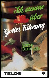 Bormuth, Lotte:  Ich staune über Gottes Führung.