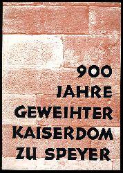 900 Jahre geweihter Kaiserdom zu Speyer 1061 - 1961. Zur Erinnerung an das 900jährige Weihejubiläum und den vorläufigen Abschluß der Restaurierung des Kaiserdomes zu Speyer am 10. September 1961.