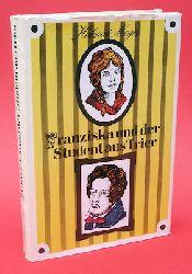 Meyer, Helmut:  Franziska und der Student aus Trier.