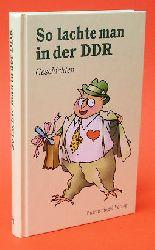 So lachte man in der DDR. Geschichten. Geschichten