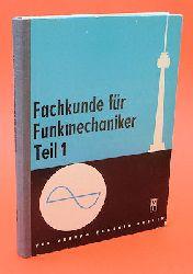 Löbig, Horst und Günther Schöne:  Fachkunde für Funkmechaniker. Teil I. Lehrbücher für die Berufsbildung.