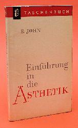John, Erhard:  Einführung in die Ästhetik. E Taschenbuch 30.