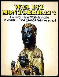Boix, Maur Maria:  Was ist Montserrat? Ein Berg, eine Wallfahrtsstätte, ein Kloster, eine geistige Gemeinschaft.
