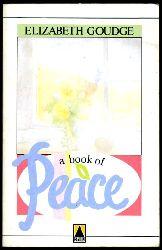 Goudge, Elizabeth:  A Book of Peace.