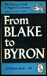 Ford, Boris (Ed.):  From Blake to Byron. The Palican Guide to English Literature. Vol. 5.