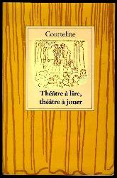 Courteline, Georges:  Théâtre à Lire, théâtre à jouer.