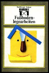 Breithaupt, Justus und Wolfgang Prüfert:  1x1 der Fussbodenlegearbeiten. Heimwerker 1x1.