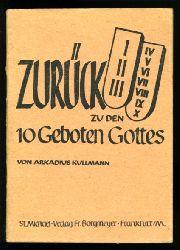 Kullmann, P. Arkadius:  Zurück zu den 10 Geboten Gottes.