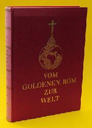 Vom Goldenen Rom zur Welt.
