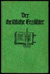 Der christliche Erzähler. 10. Band.