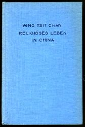 Chan, Wing Tsit:  Religiöses Leben im heutigen China.