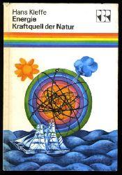 Kleffe, Hans:  Energie - Kraftquell der Natur. Wie der Mensch die Naturkräfte beherrschen lernte. Regenbogenreihe.