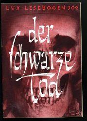 Schrader, Herbert Ludwig:  Der schwarze Tod. Angsttraum der Vergangenheit. Lux-Lesebogen 302. Kleine Bibliothek des Wissens. Natur- und kulturkundliche Hefte. Geschichte.